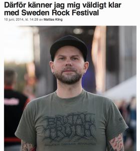 Det här inlägget skrev jag på Hårdrocksbloggen efter förra årets festival. Jag är övertygad om att bilden avslöjar varför jag då gav det besked jag gav. Då, alltså.