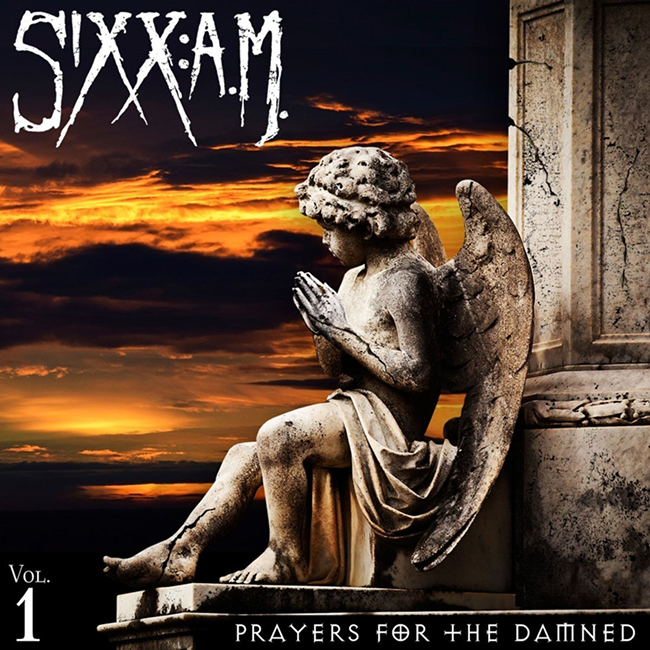 """Sixx:A.M. """"Prayers for the damned vol. 1"""""""
